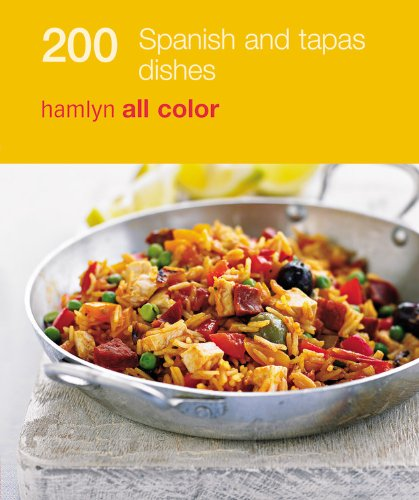 200 Tapas & Spanish Dishes: Hamlyn All Color Cookbook (Hamlyn All Colour Cookery)
