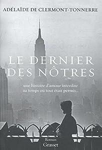 vignette de 'Le dernier des nôtres (Adélaïde de Clermont-Tonnerre)'