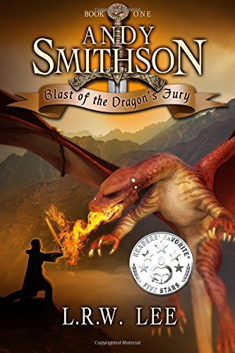 Andy Smithson: Blast of the Dragon's Fury (Book One): Volume 1