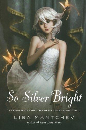 So Silver Bright (Theatre Illuminata) por Lisa Mantchev