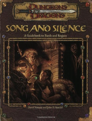 Song and Silence: A Guidebook to Bards and Rogues (Dungeons and Dragons 3rd Edition Accessory) (Dungeons & Dragons Accessories) by David Noonan (2001-12-10)