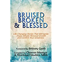 BRUISED, BROKEN, & BLESSED (English Edition)