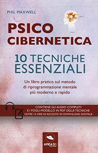 Psicocibernetica. 10 tecniche essenziali. Con Contenuto digitale per download e accesso on line