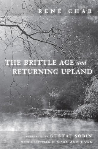 The Brittle Age and Returning Upland by Rene Char (2009-06-30)