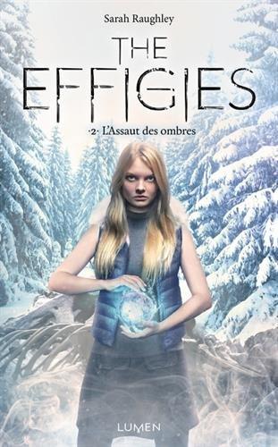 The Effigies - tome 2 L'Assaut des ombres (02) par Sarah Raughley
