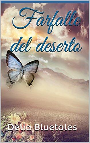 Farfalle del deserto di [Bluetales, Delia]