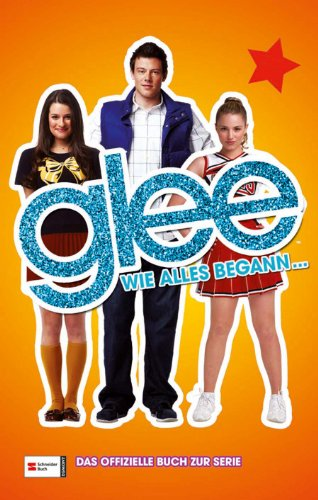 Glee, Band 1: Wie alles begann ... [Kindle Edition]