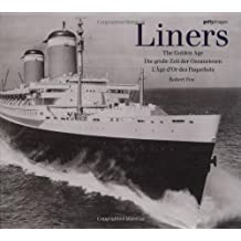 Liners: The Golden Age/Die Grobe Zeit Der Ozeanriesen/L'Age D'Or Des Paquebots