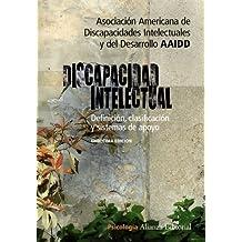 Discapacidad intelectual: Definición, clasificación y sistemas de apoyo - 11 Edición (Alianza Ensayo)