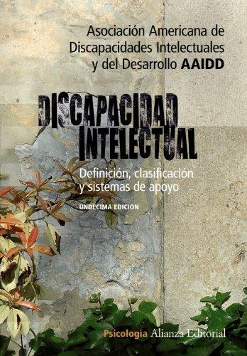 Discapacidad intelectual: Definición, clasificación y sistemas de apoyo - 11 Edición (Alianza Ensayo) por Asociación Americana de Discapacidades Intelectuales y del Desarrollo (AAIDD)
