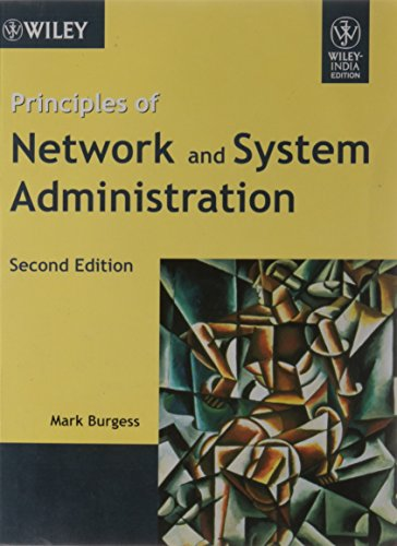 [(Principles of Network and System Administration)] [by: Mark Burgess]