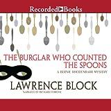 The Burglar Who Counted the Spoons: Bernie Rhodenbarr, Book 11