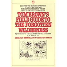 Tom Brown's Field Guide to the Forgotten Wilderness (Tom Brown's Field Guides)
