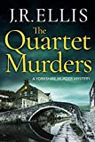 The Quartet Murders (A Yorkshire Murder Mystery Book 2) by J. R. Ellis