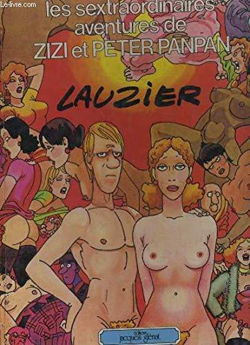 Les sextraordinaires aventures de zizi et peter panpan