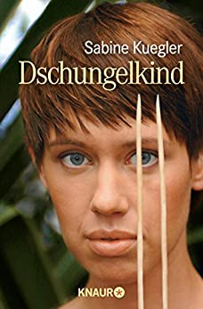 Dschungelkind von [Kuegler, Sabine]