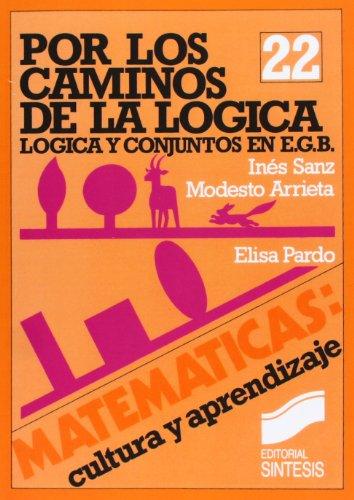 Descargar Libro Por los caminos de la lógica (Matemáticas, cultura y aprendizaje) de Elisa Pardo