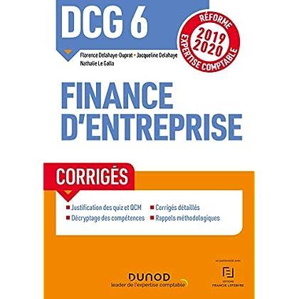 DCG 6 Finance d'entreprise - Corrigés - Réforme 2019-2020: Réforme Expertise comptable 2019-2020