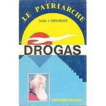 LE PATRIARCHE. DROGAS. SINTOMATOLOGIA. REFLEXIONES. CURAS.
