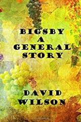 BIGSBY A GENERAL STORY Paperback