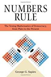 Numbers Rule: The Vexing Mathematics of Democracy, from Plato to the Present by George G. Szpiro (2010-04-04)