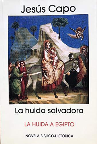 La huida salvadora: La huida a Egipto (Evangelio (novelado) n 4)