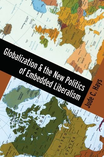 Globalization and the New Politics of Embedded Liberalism