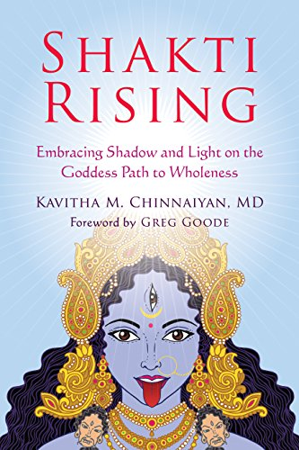 Shakti Rising: Embracing Shadow and Light on the Goddess Path to Wholeness (English Edition) por Kavitha M. Chinnaiyan