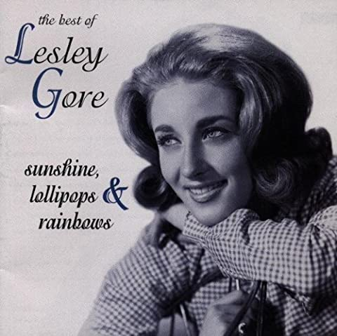 Sunshine Lollipops & Rainbows: The Best of Lesley Gore by Lesley Gore