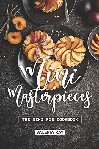 Mini Masterpieces: The Mini Pie Cookbook Tin Pan Pizza