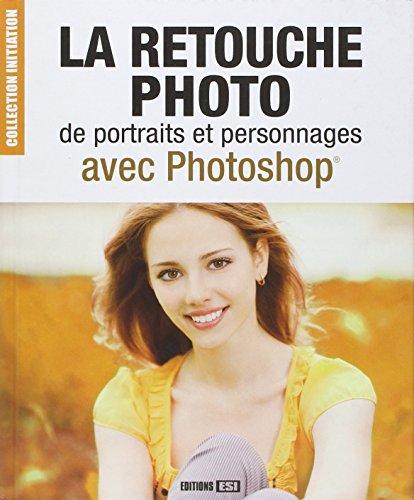 La retouche photo de portraits et personnages avec Photoshop