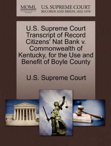 us-supreme-court-transcript-of-record-citizens-nat-bank-v-commonwealth-of-kentucky-for-the-use-and-b