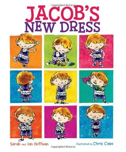 Jacob's New Dress by Hoffman, Sarah, Hoffman, Ian (2014) Hardcover