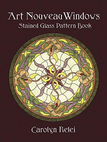 Art Nouveau Windows Stained Glass Pattern Book (Dover Stained Glass Instruction)