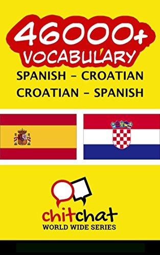 46000+ Spanish - Croatian Croatian - Spanish Vocabulary por Jerry Greer