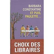 Et puis, Paulette... (Litterature & Documents)