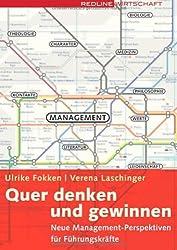 Quer denken und gewinnen. Neue Management-Perspektiven für Führungskräfte (Redline Wirtschaft bei ueberreuter)
