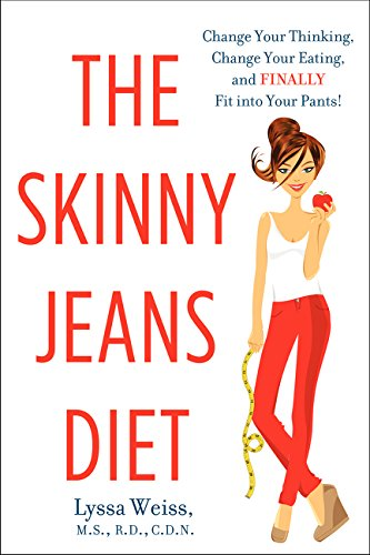 The Skinny Jeans Diet: Change Your Thinking, Change Your Eating, and Finally Fit into Your Pants! - Express Skinny Jeans