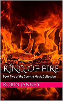 Ring of Fire: Book Two of the Country Music Collection by [Janney, Robin]