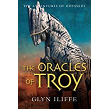 By Glyn Iliffe The Oracles of Troy (Adventures of Odysseus)