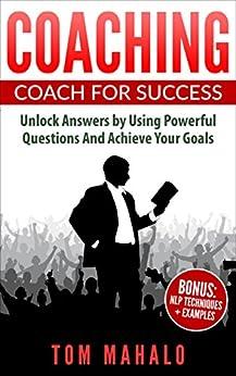 Coaching: Coach For Success, Achieve Your Goals por Tom Mahalo epub