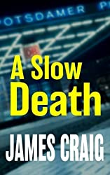 A Slow Death (Max Drescher) (Volume 1) by James Craig (2016-05-26)