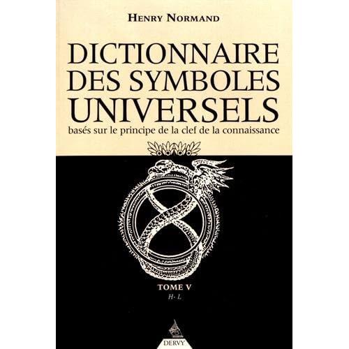 Dictionnaire des symboles universels basés sur le principe de la clef de la connaissance : Tome 5, H-Livre