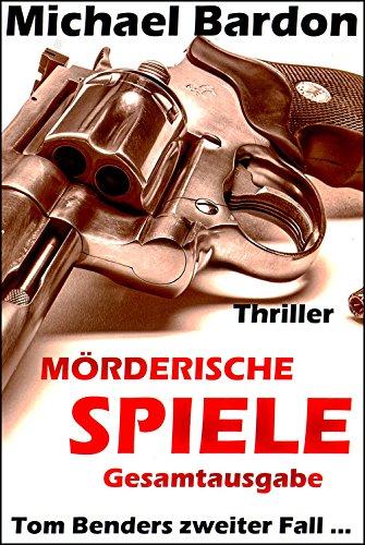Buchseite und Rezensionen zu 'Mörderische Spiele: Teil 1 + Teil 2 - Gesamtausgabe -' von Michael Bardon