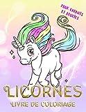 Licornes Livre de coloriage pour enfants et adultes: Coloriage magique...