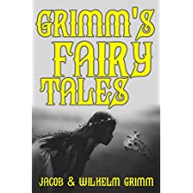 Grimm's Fairy Tales - 62 classic stories (includes 13 illustrations) (English Edition)