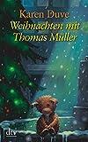 Weihnachten mit Thomas Müller. Thomas Müller und der Zirkusbär - Karen Duve