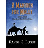 [ A MANSION FOR MOLLY: BOOK II OF THE SLING SHOT CIRCUIT RIDER SERIES ] Pogue, Randy G (AUTHOR ) Oct-01-2013 Paperback