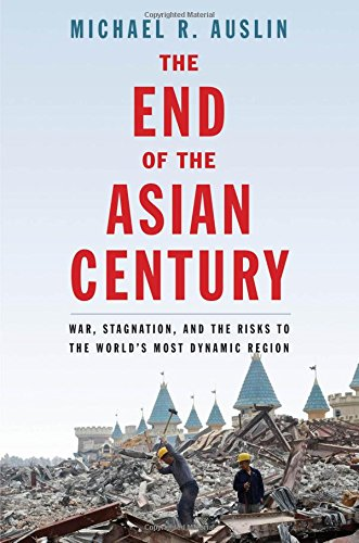 the-end-of-the-asian-century-war-stagnation-and-the-risks-to-the-worlds-most-dynamic-region