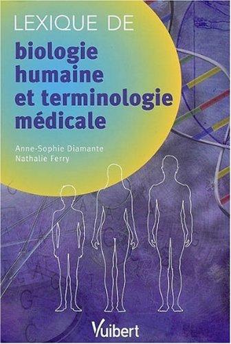 Lexique de biologie humaine et terminologie mdicale
